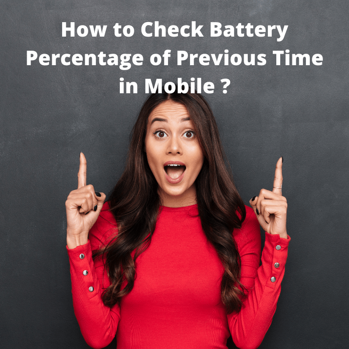 How to Check Battery Percentage of Previous Time in Mobile ?