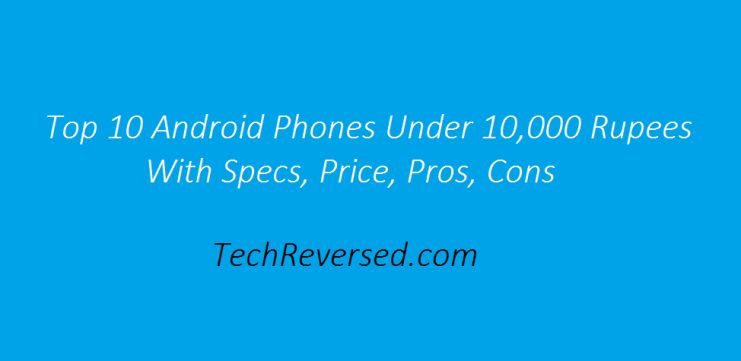 Top 10 Android Phones Under 10000 Rs