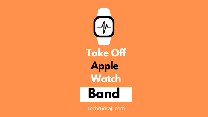 how to take off apple watch band