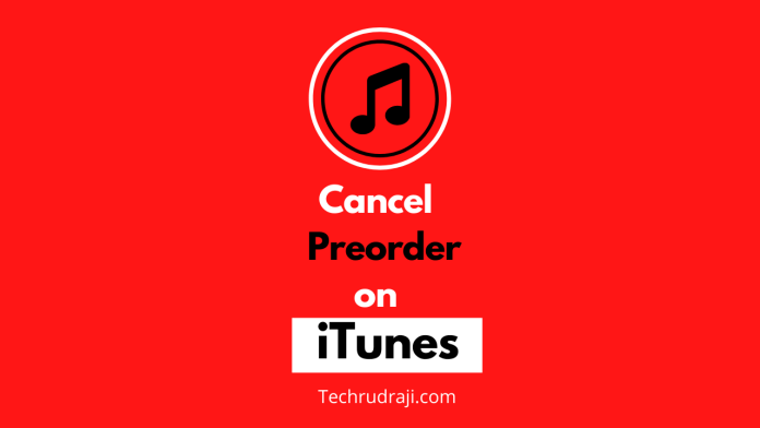 how to cancel a preorder on itunes
