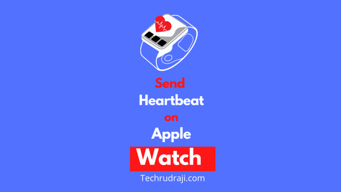 how to send heartbeat on apple watch