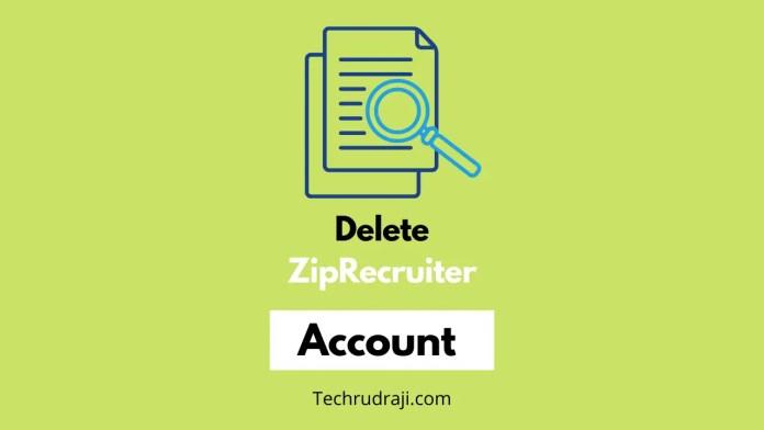 how to delete ziprecruiter account