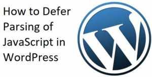 How to Defer Parsing of JavaScript in WordPress