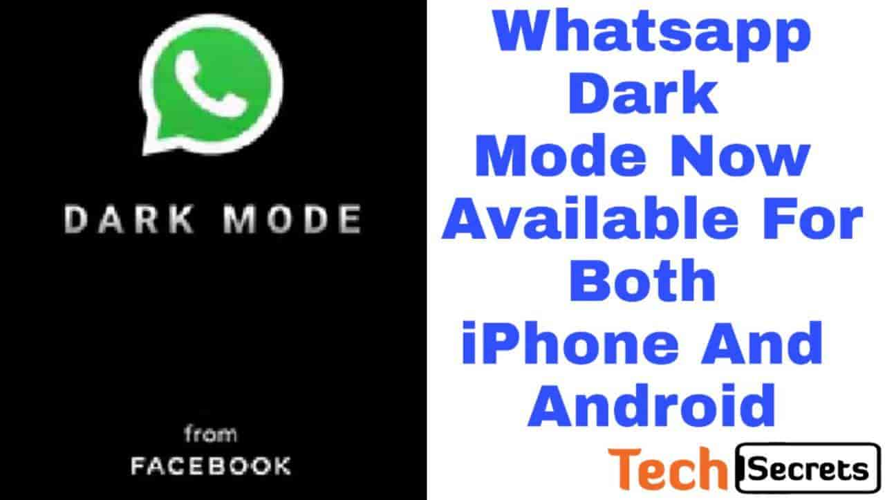 WhatsApp Dark Mode Now Available For Both IPhone And Android