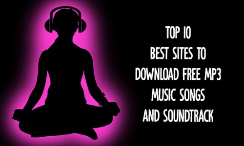 Top 10 Best Sites to Download Free Mp3 Music Songs and Soundtrack