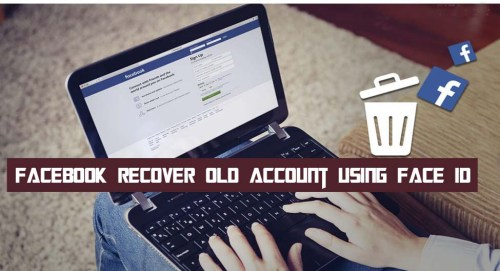 Facebook Recover Old Account Using Face ID