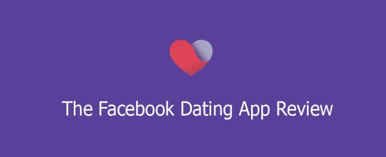 The Facebook Dating App Review