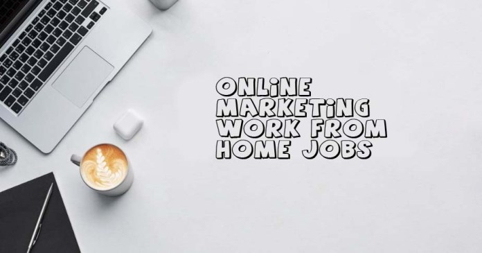 Online Marketing Work from Home Jobs
