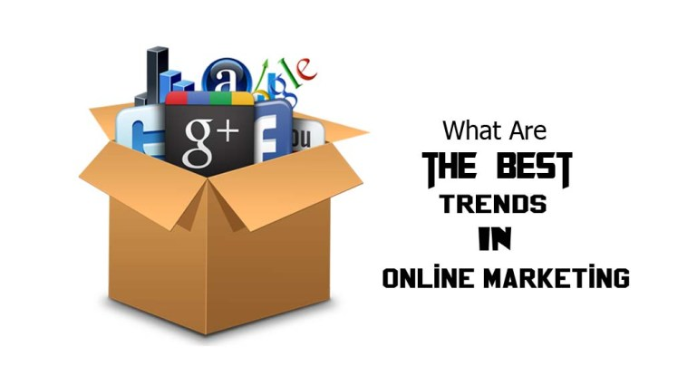 What Are the Best Trends in Online Marketing