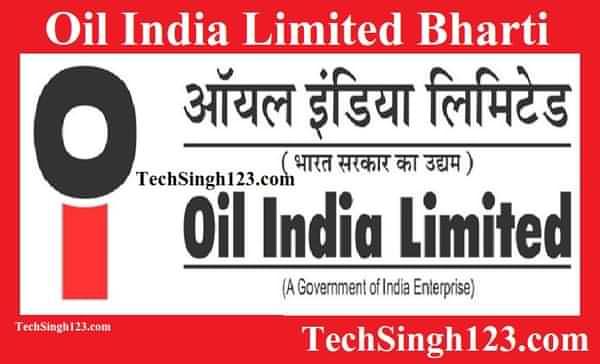 Oil India Limited Recruitment ऑयल इंडिया लिमिटेड भर्ती Oil India Limited Vacancy Oil India Recruitment