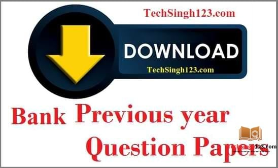 Bank Clerk Previous Year Question Paper with Answers बैंक क्लर्क पिछला वर्ष का प्रश्न पत्र