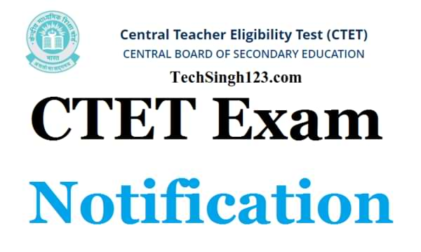 CTET Notification CTET Exam Application Forms CTET 2022 Notification