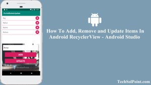 Add, Remove and Update RecyclerView Items In Android Studio
