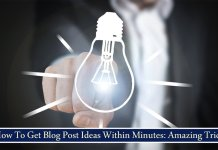 How To Get Blog Post Ideas Within Minutes Amazing Trick