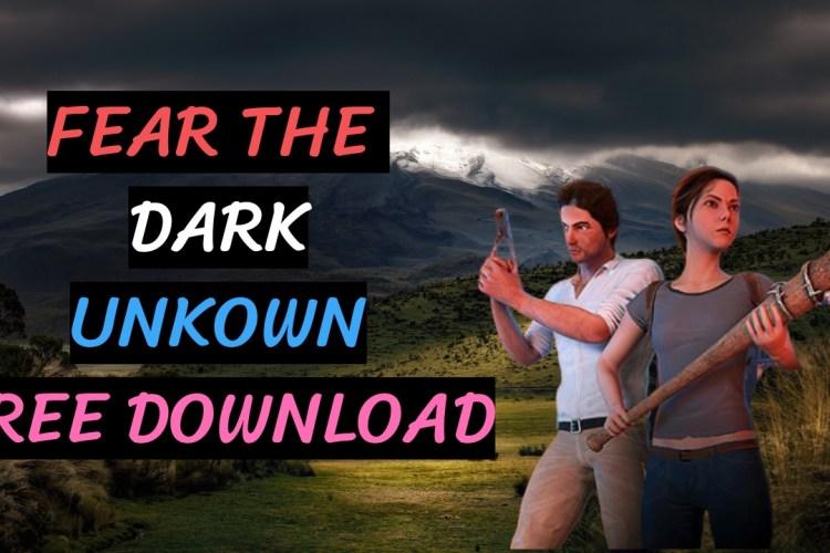 Fear the Dark Unkown