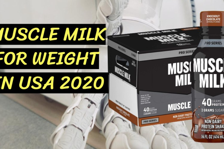 Muscle Milk For Weight in USA 2020