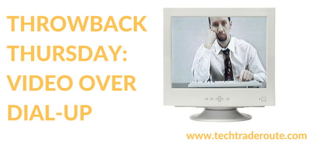 Throwback Thursday: Video Over Dial-Up