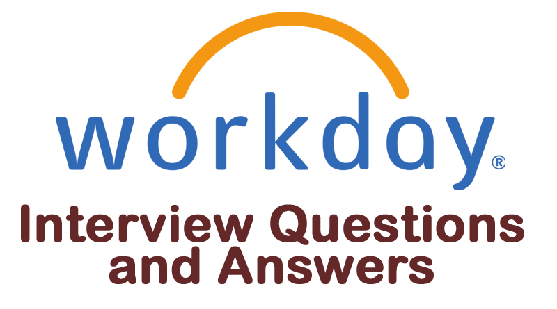 Workday Interview Questions and Answers to Grab Consultant Job, workday interview questions and answers, workday functional consultant interview questions, workday technical interview questions and answers, workday hcm interview questions