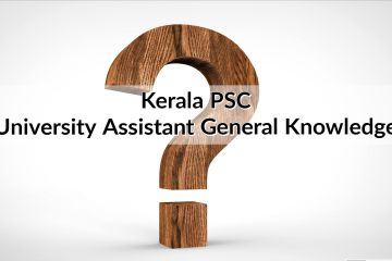 KPSC University Assistant : General Knowledge