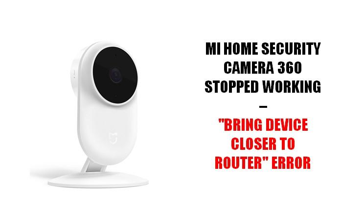 mi-home-security-camera-error-bring-device-closer-to-router