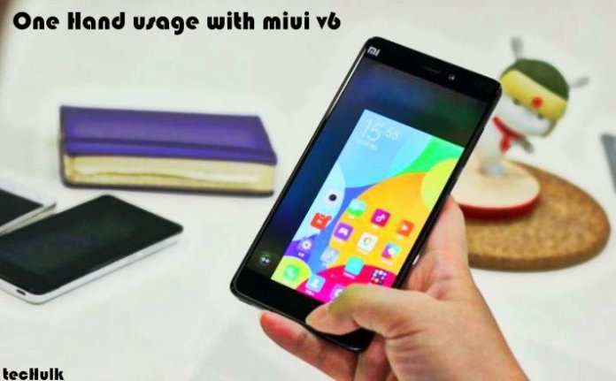 one handed usage miui v6
