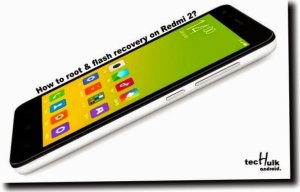 how to root and flash cwm on redmi 2?