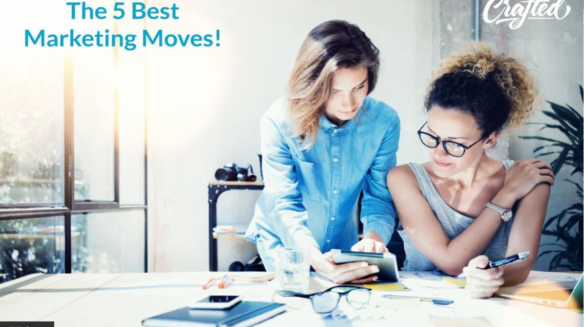 Top 5 Business Marketing Moves
