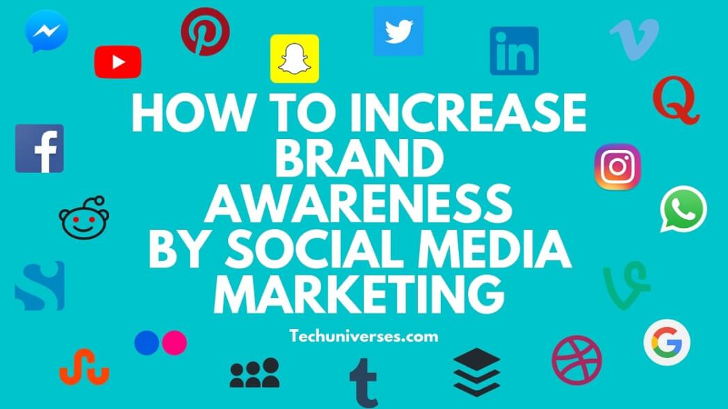 Social Media Marketing to Increase Brand Awareness