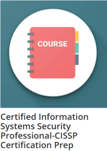 Certified Information Systems Security Professional-CISSP Certification Prep