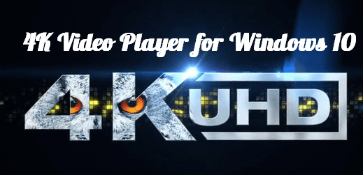 Best Free 4K Or UHD Media Player For Windows 10 PC And Laptop