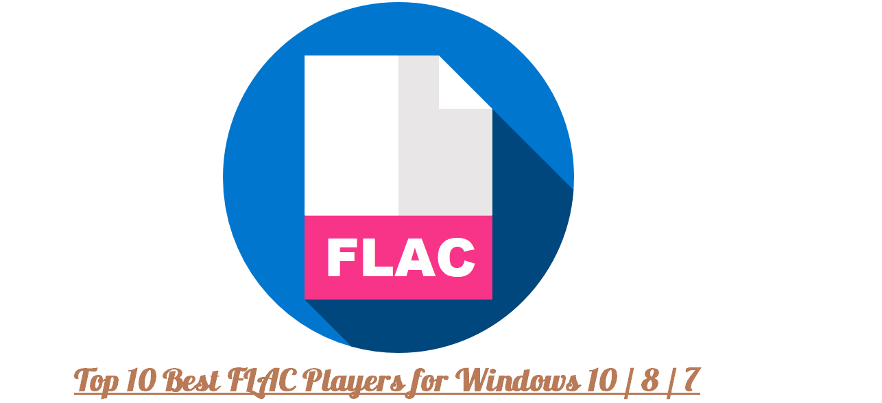 Best Top 10 Best Flac Players For Windows 10 8 7