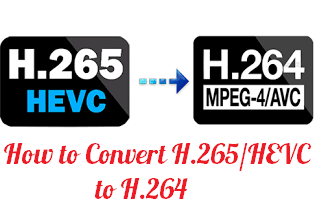 How to Convert H 265 Or HEVC to H 264 on Windows 10 PC, Laptop or