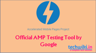 AMP Testing Tool by Google: Test Your Website Now