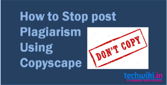 How To Stop post plagiarism using online plagiarism checker