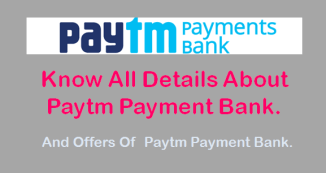 All About Paytm Payment Bank & How To Open Bank account with Paytm
