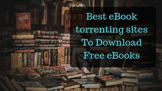 Best eBook torrenting sites To Download Free eBooks