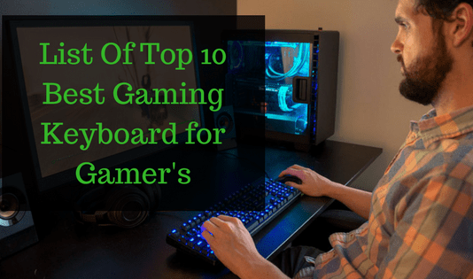 List OF Top 10 Best Gaming Keyboard for Gamer's