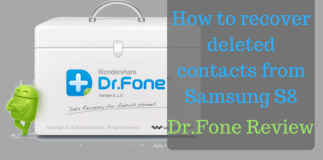 How to recover deleted contacts from Samsung S8: Dr.Fone Review