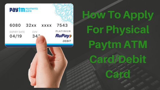 How To Apply For Paytm ATM Card/Debit Card
