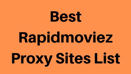 30+ Best Rapidmoviez Proxy Sites List