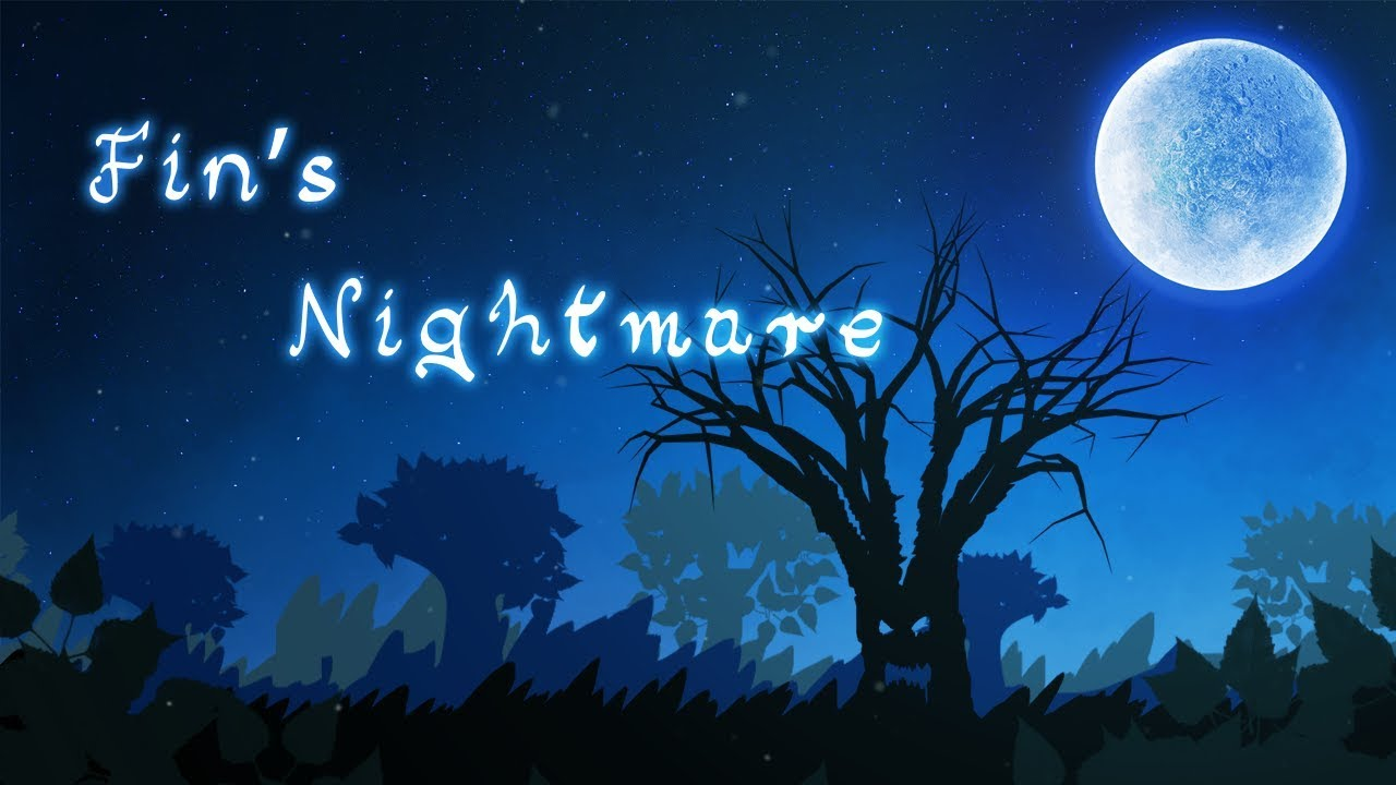 Fin's Nightmare
