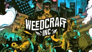 Grow and Sell Marijuana in Weedcraft Inc, from Devolver Digital