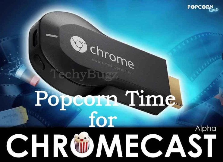 Popcorn Time for Chromecast