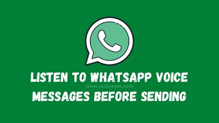 Listen to Whatsapp Voice Messages Before Sending