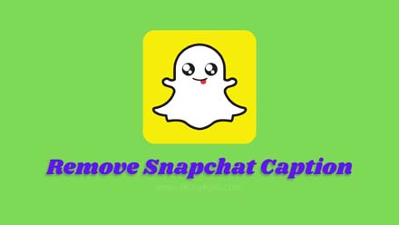 Remove Snapchat Caption
