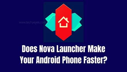 Does Nova Launcher Make Your Android Phone Faster?