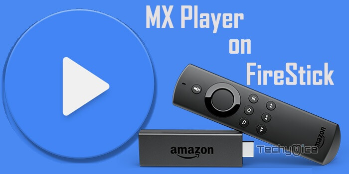 How to Download and Install MX Player for FireStick/Fire TV