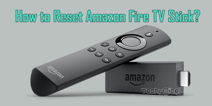How to Reset FireStick without Pin or Remote? [2019] - TechyMice
