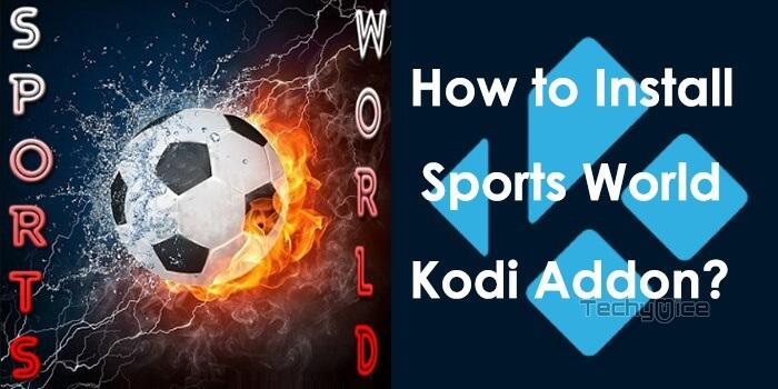 Sports World Kodi Addon - Installation guide for 2019