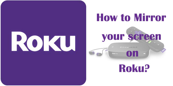 Screen Mirroring on Roku - Guide for Android, iOS & Windows